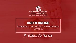 """Culto Dominical 24.01 - Pr. Eduardo Nunes I """"Construindo um quarto por mais de Deus""""."""