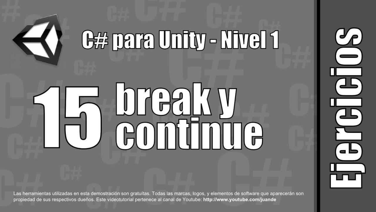 """15 - """"break"""" y """"continue"""" - Ejercicios del curso en español de C# para Unity"""