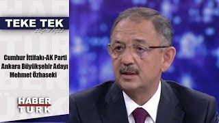 Teke Tek Seçim Özel -19 Mart 2019 (Cumhur İttifakı-AK Parti Ankara Büyükşehir Adayı Mehmet Özhaseki)