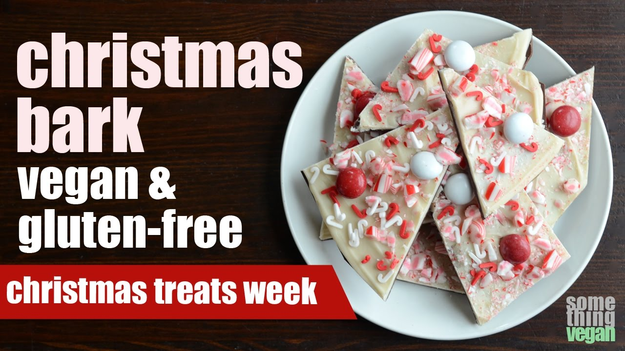Christmas Bark Vegan Gluten Free Something Vegan Christmas Treats Week