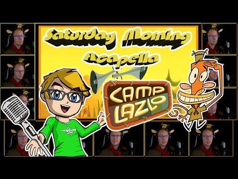 Camp Lazlo! Theme - Saturday Morning Acapella