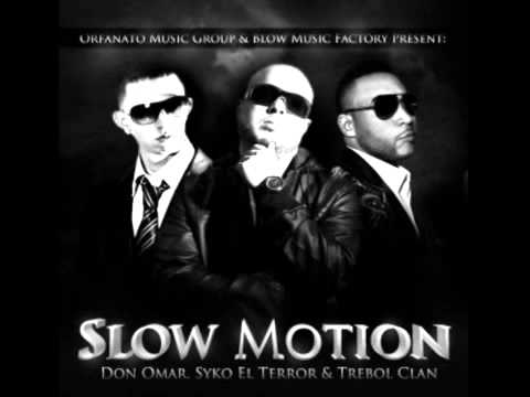 Syko el Terror ft Don Omar y Trebol Clan - Slow Motion