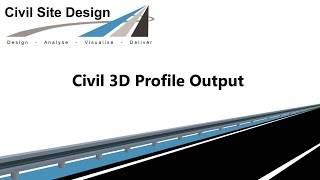 Civil Site Design - Roads - Civil 3D Profile Output