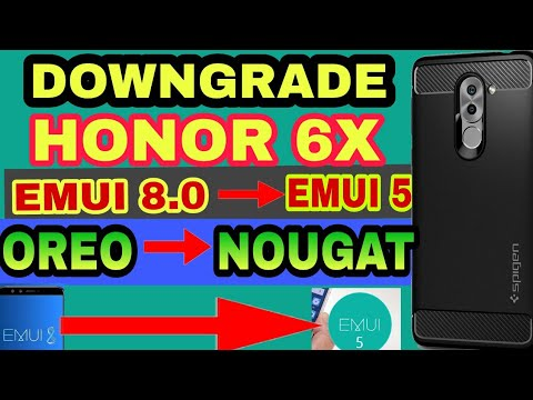 How to Downgrade honor 6x From Oreo to nougat (emui8-emui5)