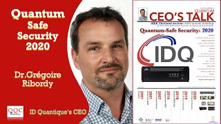 Quantum-Safe Security 2020 | by Dr.Grégoire Ribordy - ID Quantique's CEO | IEEE ComSoc Thailand