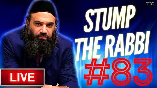 STUMP THE RABBI (83) Teach or Die?, KINDERGARTEN, Chassidut, PEDOPHILES, REBELLIOUS WIFE