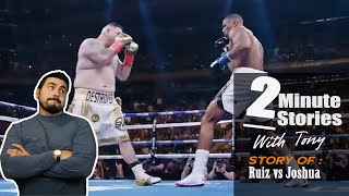 Andy Ruiz vs Anthony Joshua...Two Minute Stories with Tony