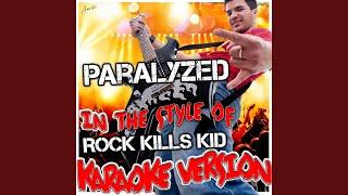 Paralyzed (In the Style of Rock Kills Kid) (Karaoke Version)