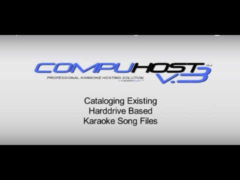 CompuHost V3 Karaoke Hosting Solution - Cataloging Your Song Files