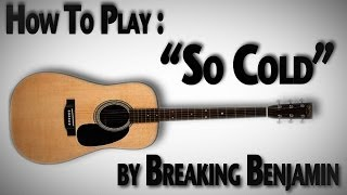 "How to Play ""So Cold"" Intro by Breaking Benjamin"