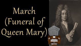March (Funeral of Queen Mary) Organ Cover [Patreon Request]