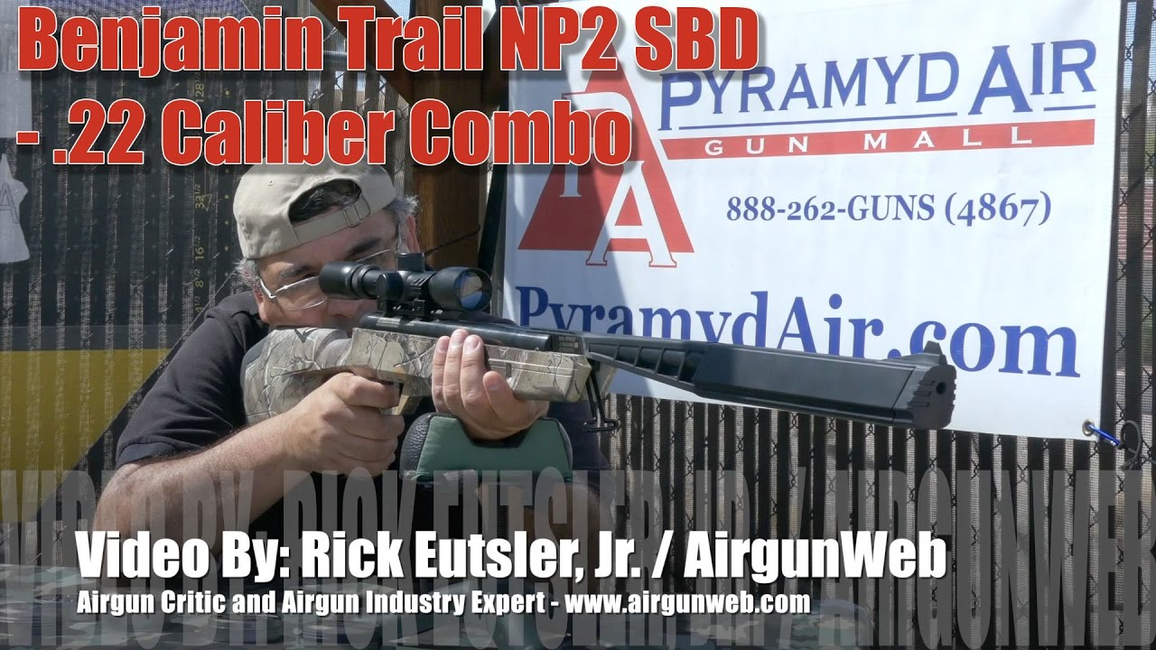 Benjamin NP2 SBD in  22 Caliber  Does it hit the mark? - Airgun Review by  Rick Eutsler / AirgunWeb