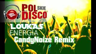 Loukas - Energia (CandyNoize Official Remix)