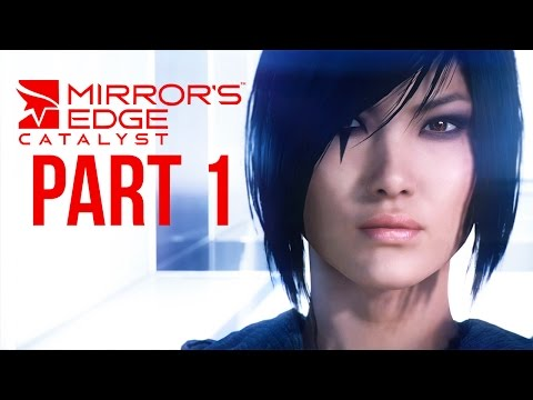 Mirror's Edge Catalyst Gameplay Walkthrough Part 1 - INTRO (Full Game)