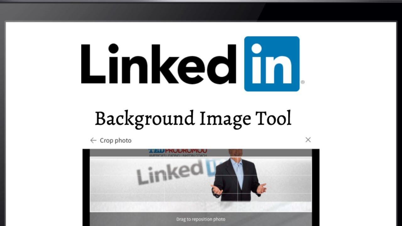 Linkedin Has A New Background Image Tool Ted Prodromou