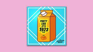 Party Like It's 1923 (DJ QuestionMark Remix)