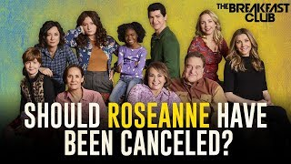 Should Roseanne Have Been Canceled?