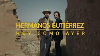 Hermanos Gutiérrez - Hoy como ayer (Teaser)