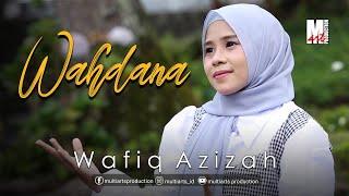 Wafiq Azizah - Wahdana (Official Music Video)