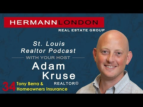 Ep. 34 St. Louis Realtor Podcast With Adam Kruse-Homeowners Insurance-Tony Berra