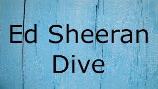 Gambar cover Ed Sheeran - Dive / Lyrics