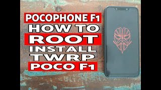 How to Install TWRP Recovery & Root Poco F1; Xiaomi Pocophone F1 Root