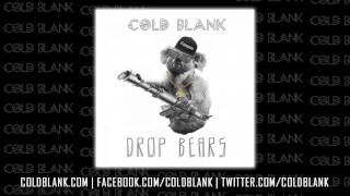 Cold Blank - Drop Bears