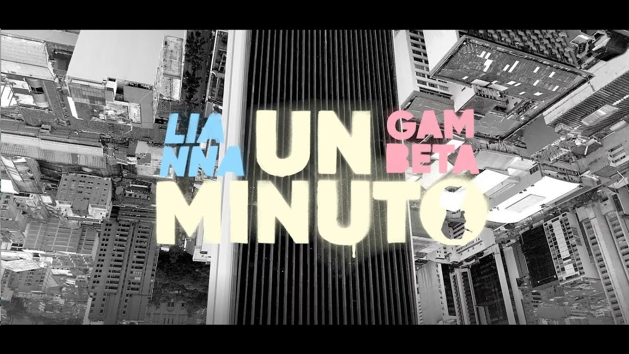 Lianna - Un Minuto ft. Gambeta - (Prod. El Arkeólogo) - Video Oficial