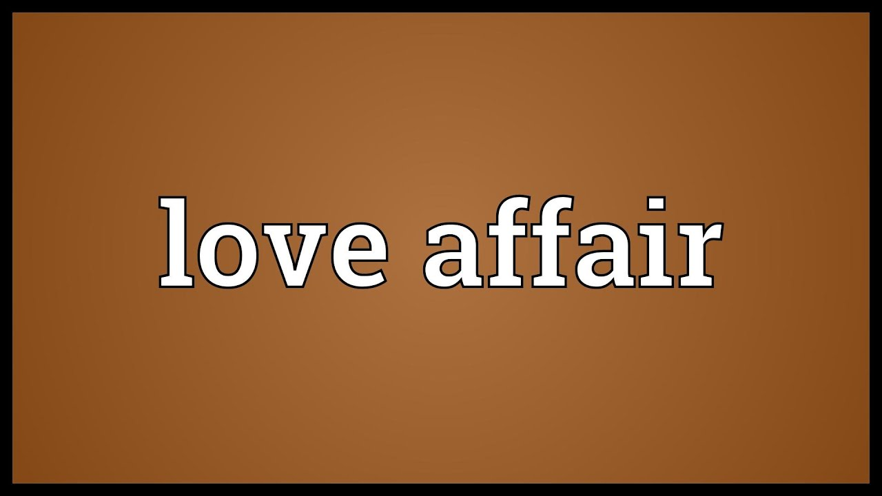 Love Affair Meaning