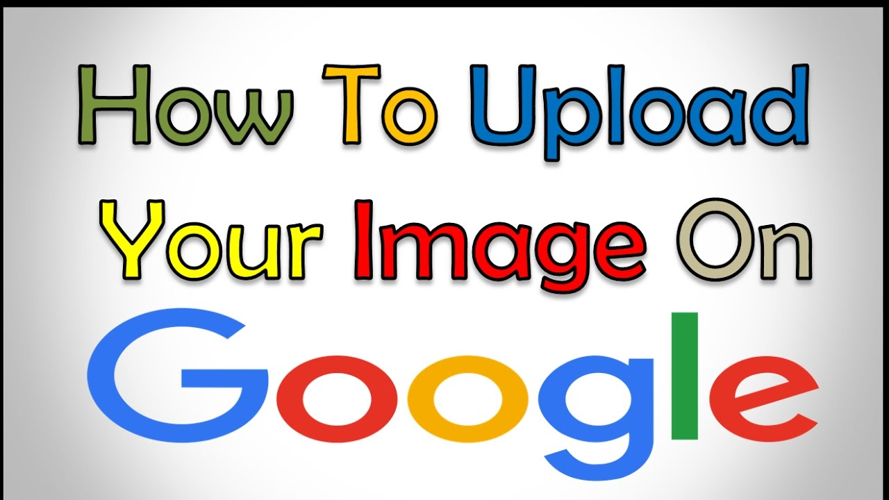 How To Upload Image On Google Search Engine