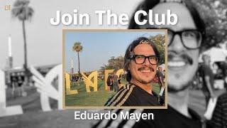 Join The Club | Eduardo Mayen