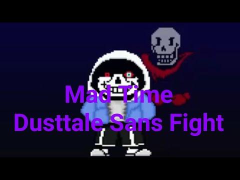 Mad Time Sans Simulator: Dusttale Sans Fight