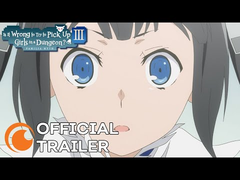 Is it Wrong to Try to Pick Up Girls in a Dungeon? III | OFFICIAL TRAILER