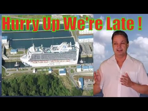 Delays of the caribbean Princess panama canal cruises
