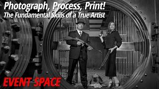 Photograph, Process, Print! The Fundamental Skills of a True Artist