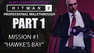 HITMAN 2 | Walkthrough | Part 1 | Hawke's Bay