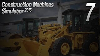 Do roboty! #7 - Construction Machines Simulator 2016