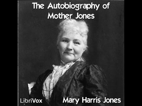 The Autobiography of Mother Jones by MARY HARRIS JONES Audiobook - Chapter 01 - Scott Henkel