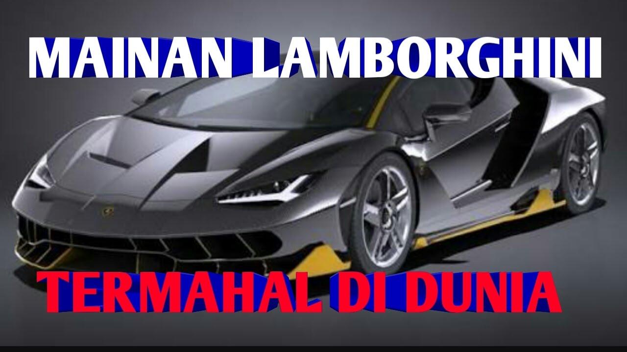 Mainan Mobil Lamborghini termahal di dunia - YouTube