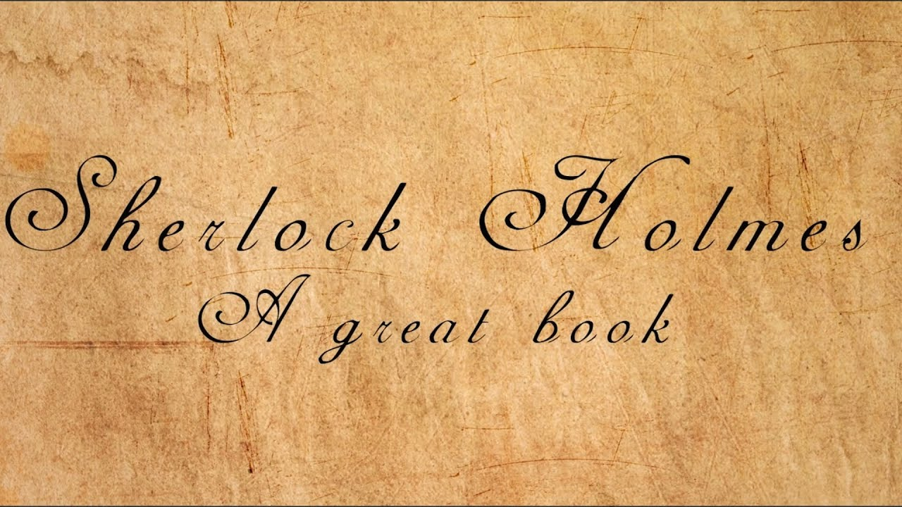 Sherlock Holmes A Great Book