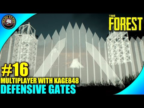 The Forest Let's Play Ep. 16 - Defensive Gates - Multiplayer W/ Kage848