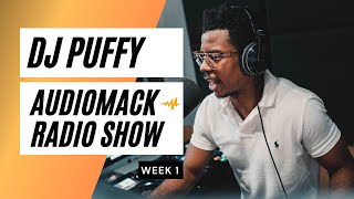 Dj Puffy - Audiomack Radio Show (Week 1)