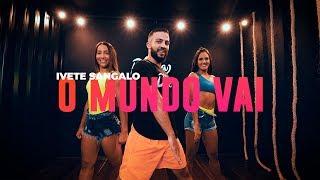 Baixar O Mundo Vai - Ivete Sangalo - Coreografia: Mete Dança