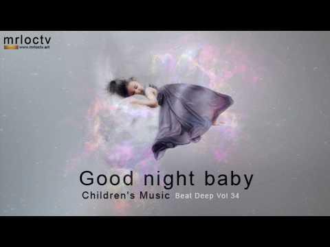 Chúc bé ngủ ngon - good night baby | Children's Music - Beat Deep Vol 33