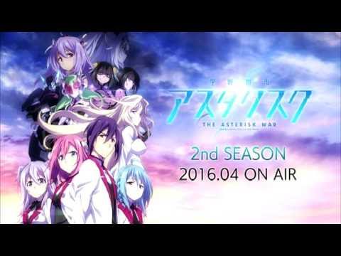 【 Gakusen Toshi Asterisk Season 2 Opening Full 】  - 【学戦都市アスタリスク S2 OP FULL】