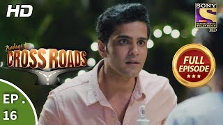 Crossroads - Ep 16 - Full Episode - 11th July, 2018