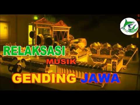 MUSIK RELAKSASI DENGAN  GENDING JAWA/JAVANESE RELAXATION MUSIC WITH GAMELAN