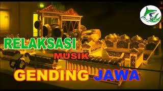 MUSIK RELAKSASI DENGAN  GENDING JAWA/JAVANESE RELAXATION MUSIC WITH GAMELAN - Stafaband