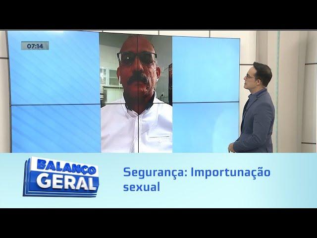 Segurança: Consultor em segurança orienta mulheres a denunciar casos de importunação sexual