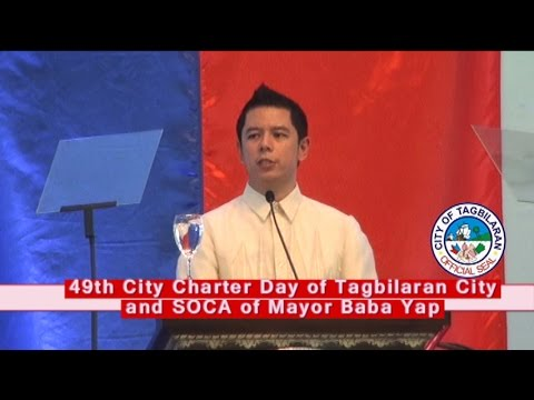 49th Tagbilaran City Charter Day and SOCA of Mayor Baba Yap